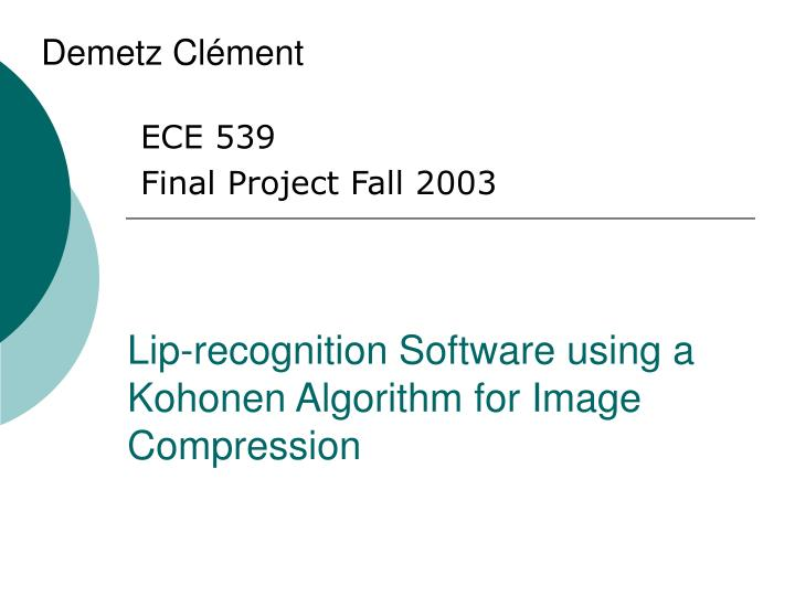 Lip recognition software using a kohonen algorithm for image compression