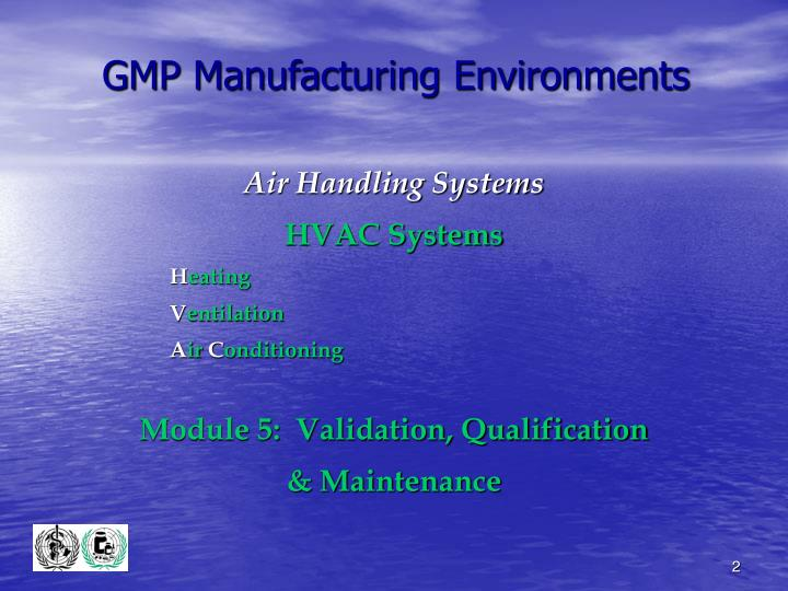 Gmp manufacturing environments