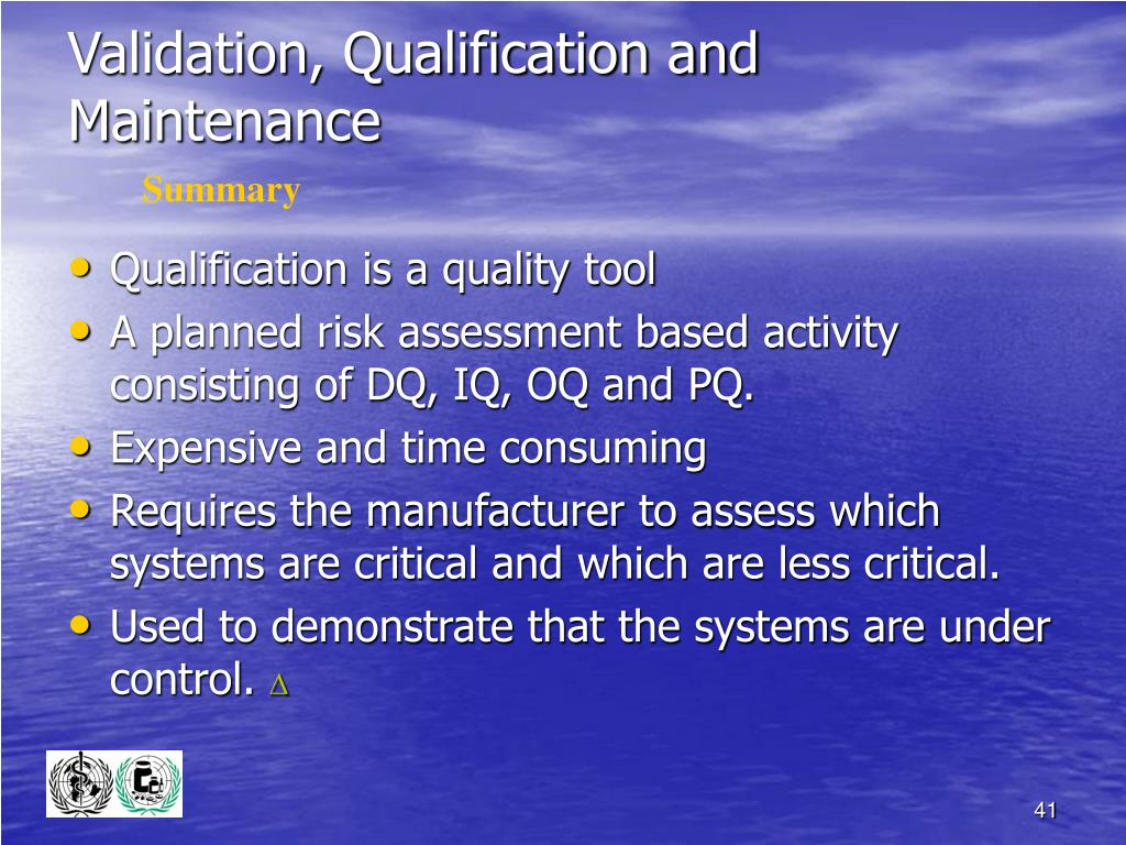 Validation, Qualification and Maintenance