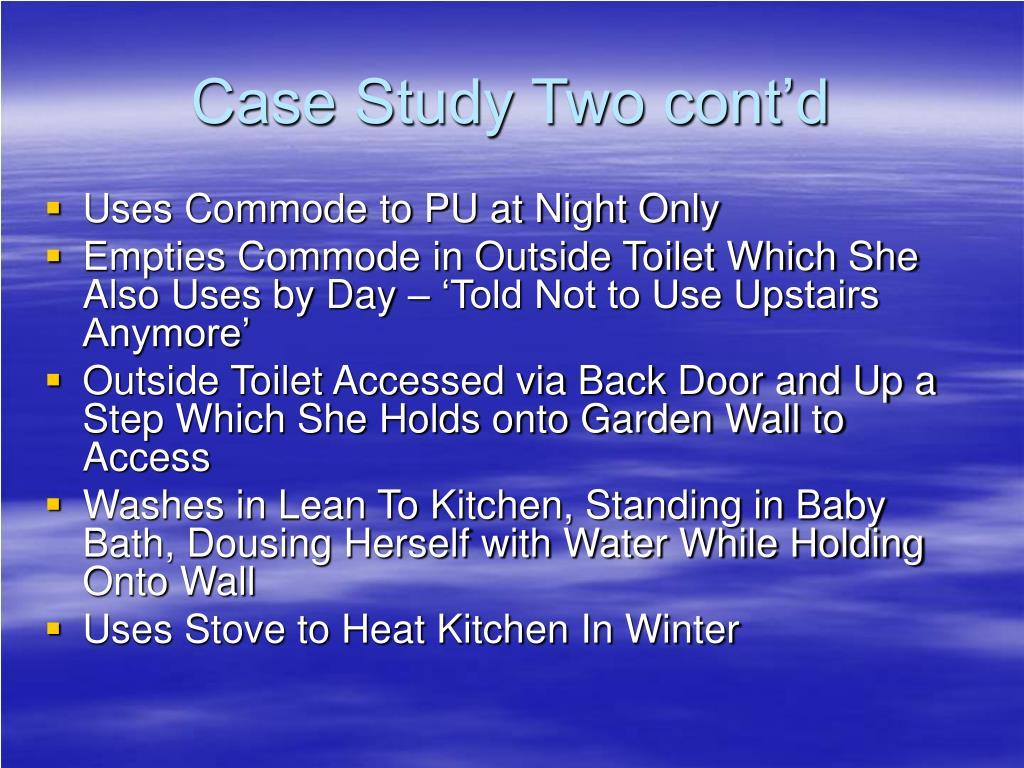 Case Study Two cont'd