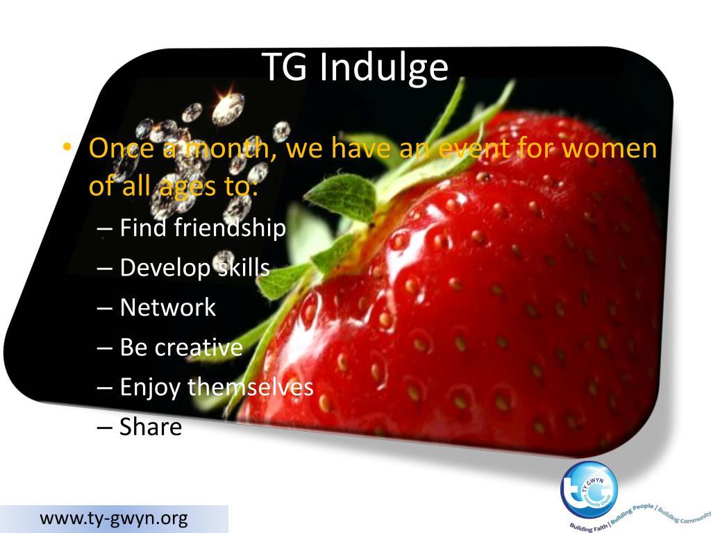 TG Indulge