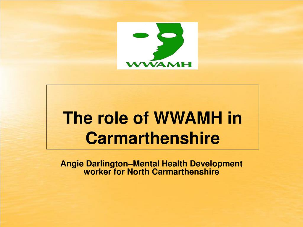 The role of WWAMH in Carmarthenshire