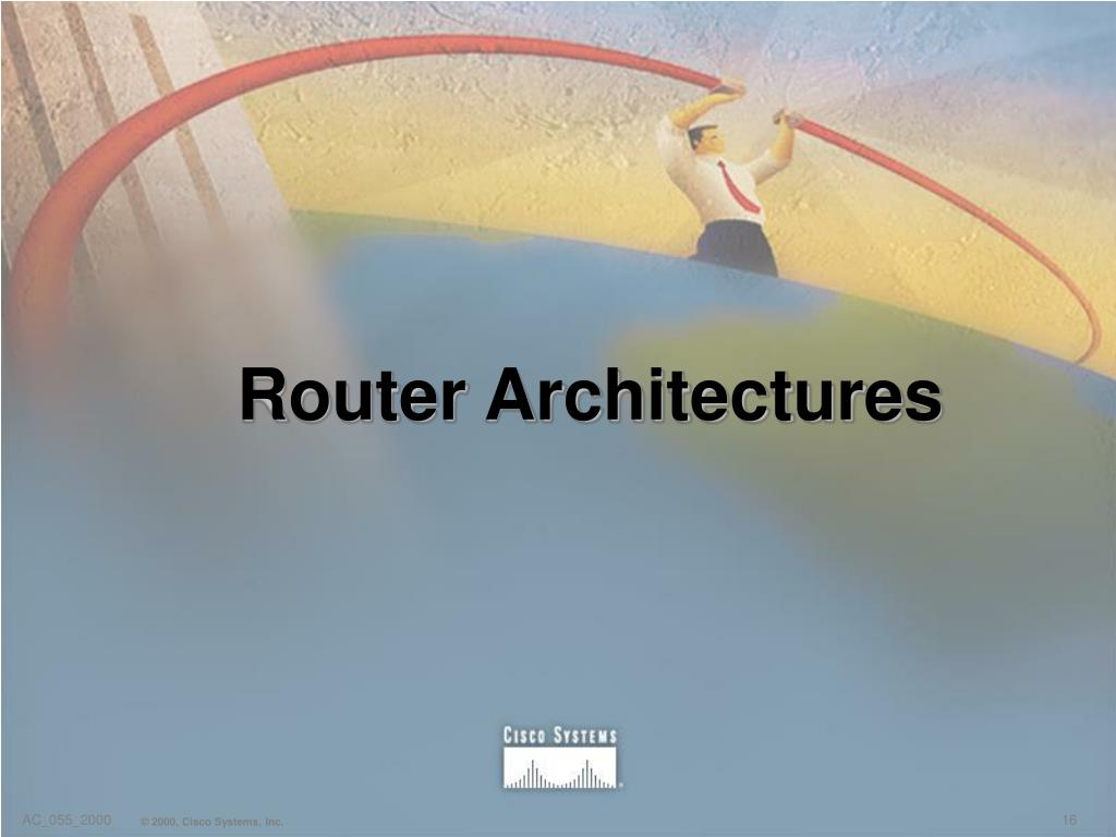Router Architectures