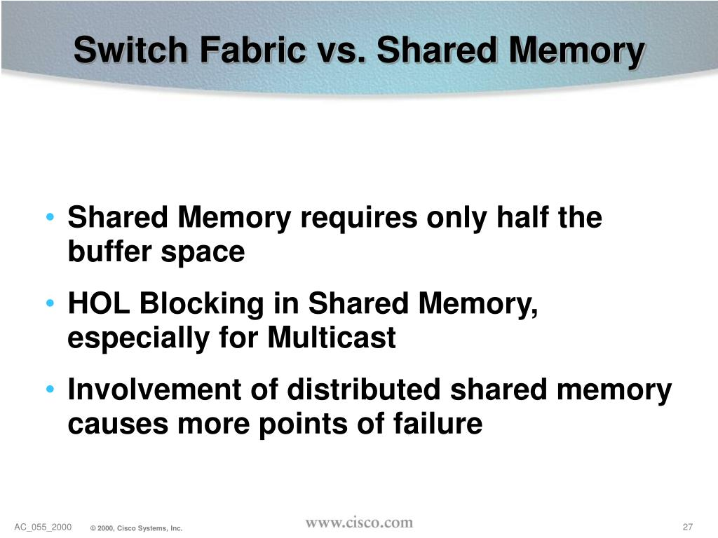 Switch Fabric vs. Shared Memory