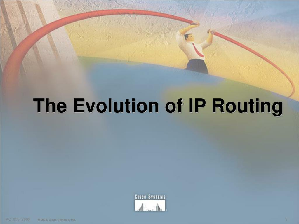 The Evolution of IP Routing