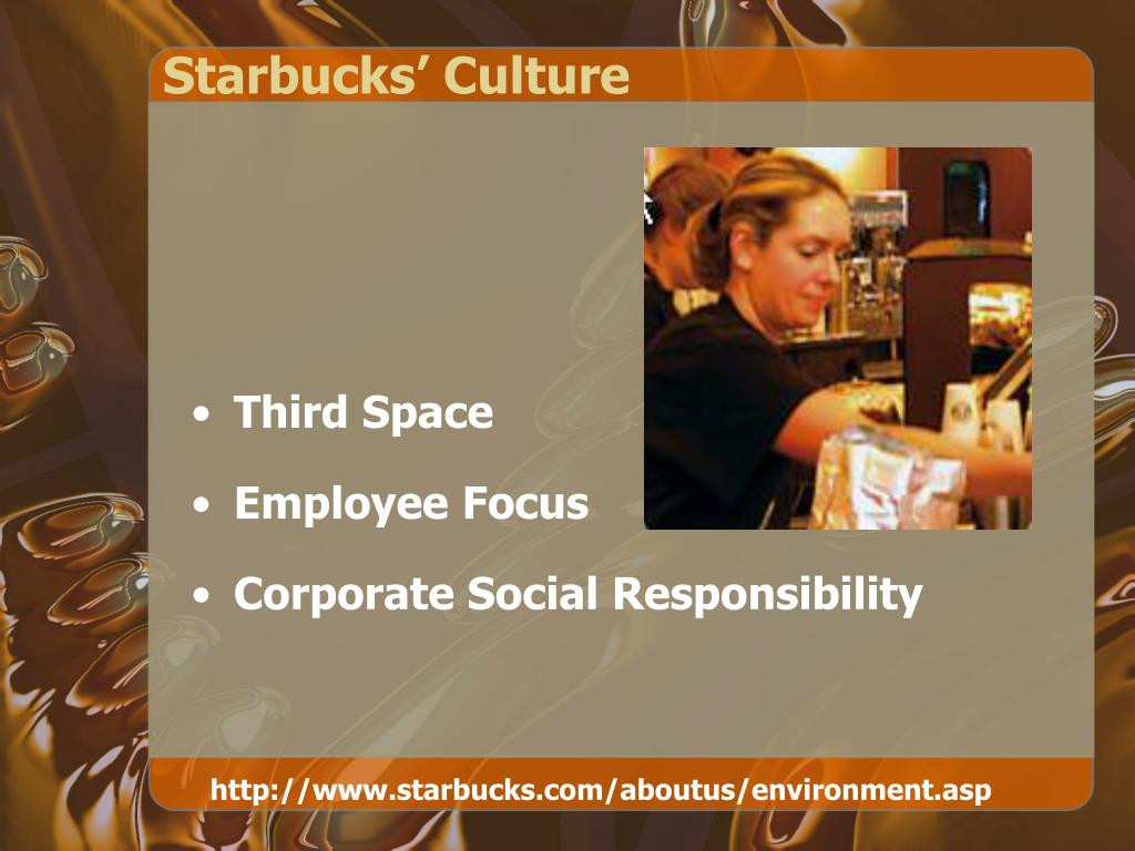 starbucks culture and environment The organizational culture of starbucks is well-known for its role in recycling the company is committed to reducing waste and shrinking its environmental footprint, therefore images associated with recycling also represent the culture of starbucks.
