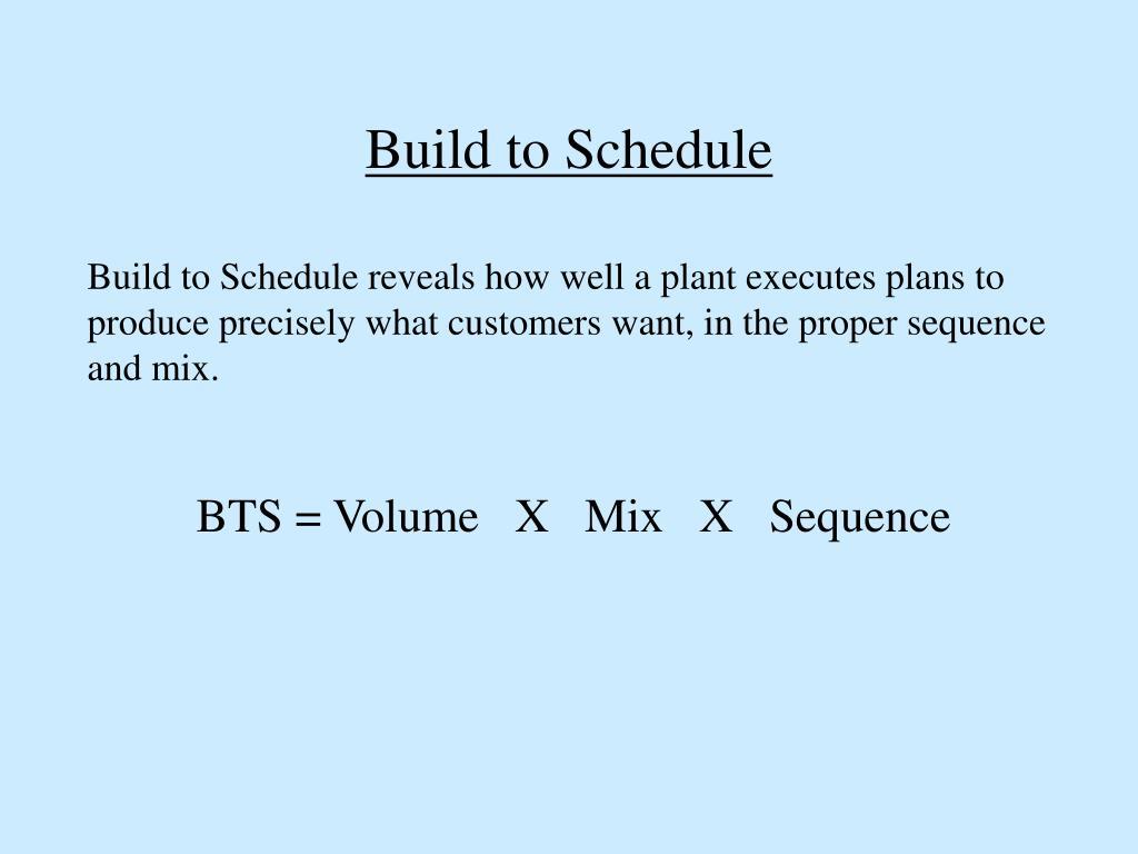 Build to Schedule