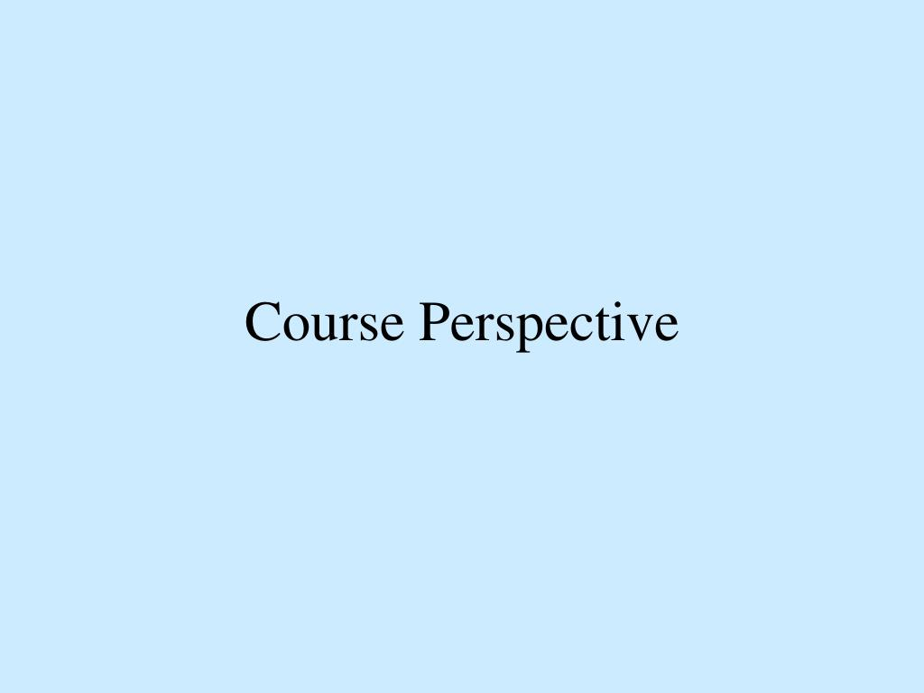 Course Perspective