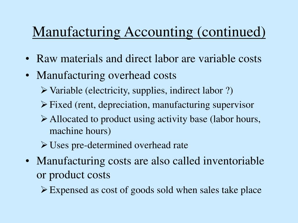 Manufacturing Accounting (continued)
