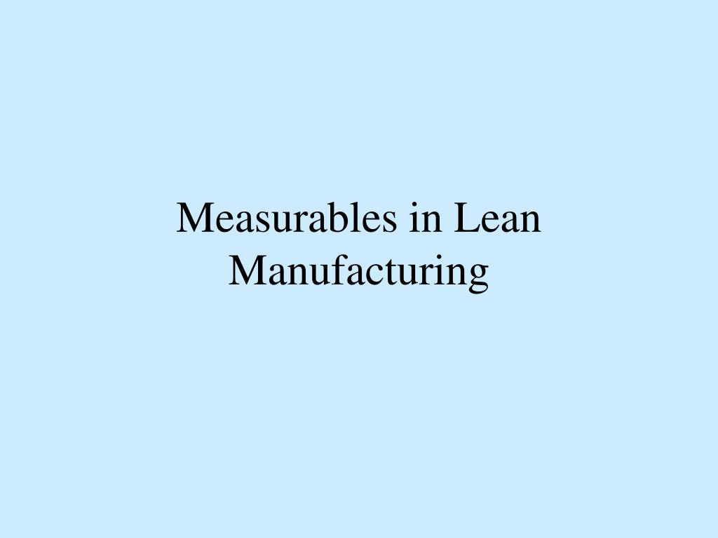 Measurables in Lean Manufacturing