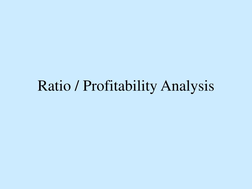 Ratio / Profitability Analysis
