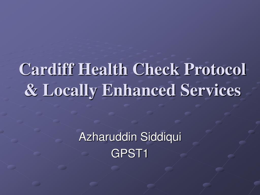 Cardiff Health Check Protocol & Locally Enhanced Services
