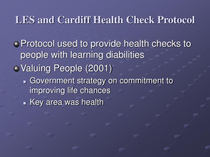 Les and cardiff health check protocol