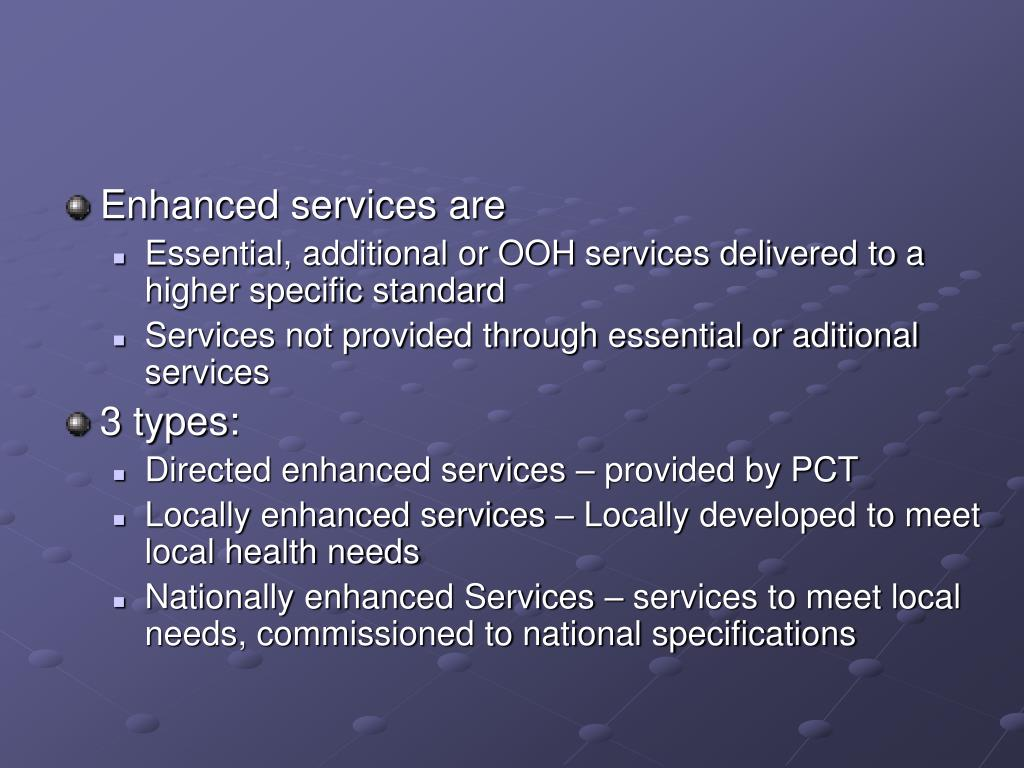 Enhanced services are