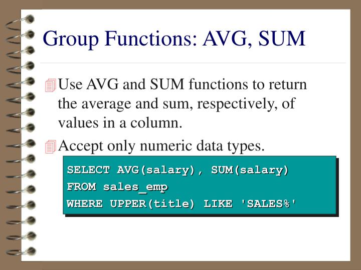 Group Functions: AVG, SUM