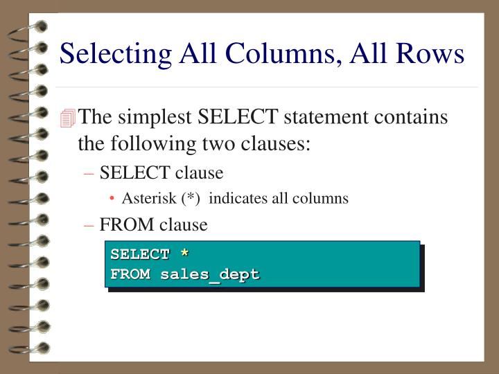 Selecting all columns all rows
