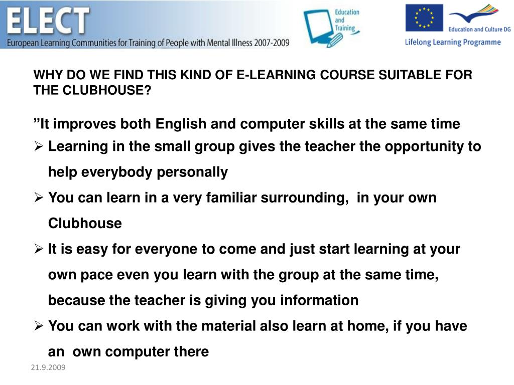 WHY DO WE FIND THIS KIND OF E-LEARNING COURSE SUITABLE FOR THE CLUBHOUSE?