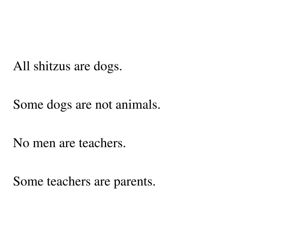 All shitzus are dogs.