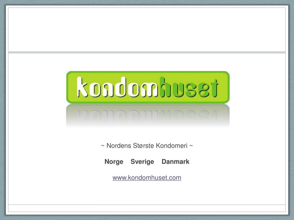 ~ Nordens Største Kondomeri ~