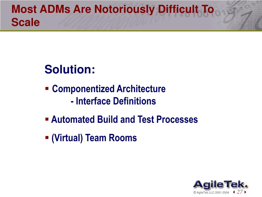 Most ADMs Are Notoriously Difficult To Scale