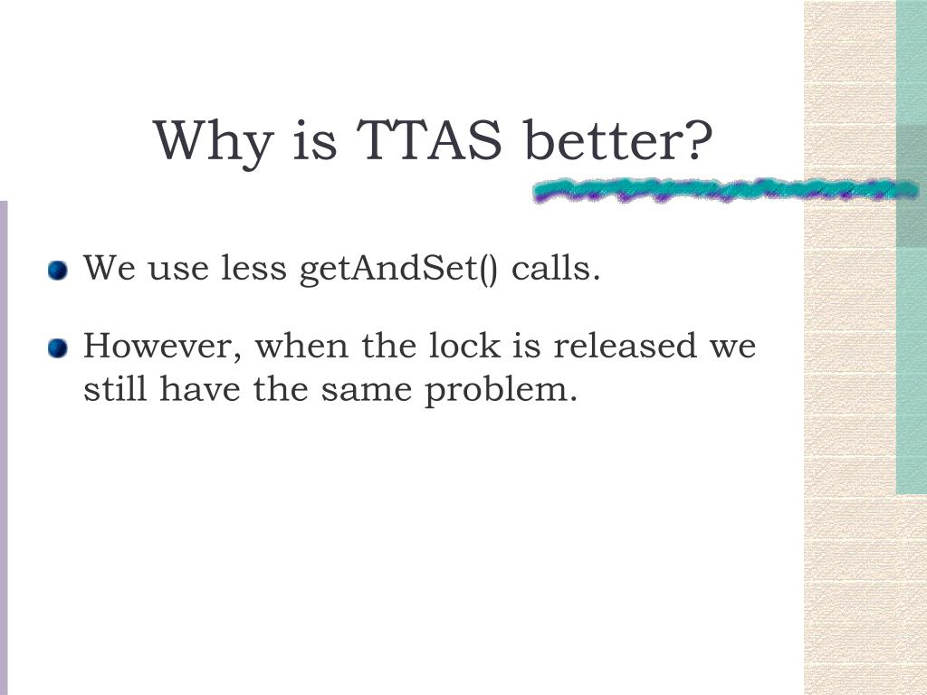 Why is TTAS better?