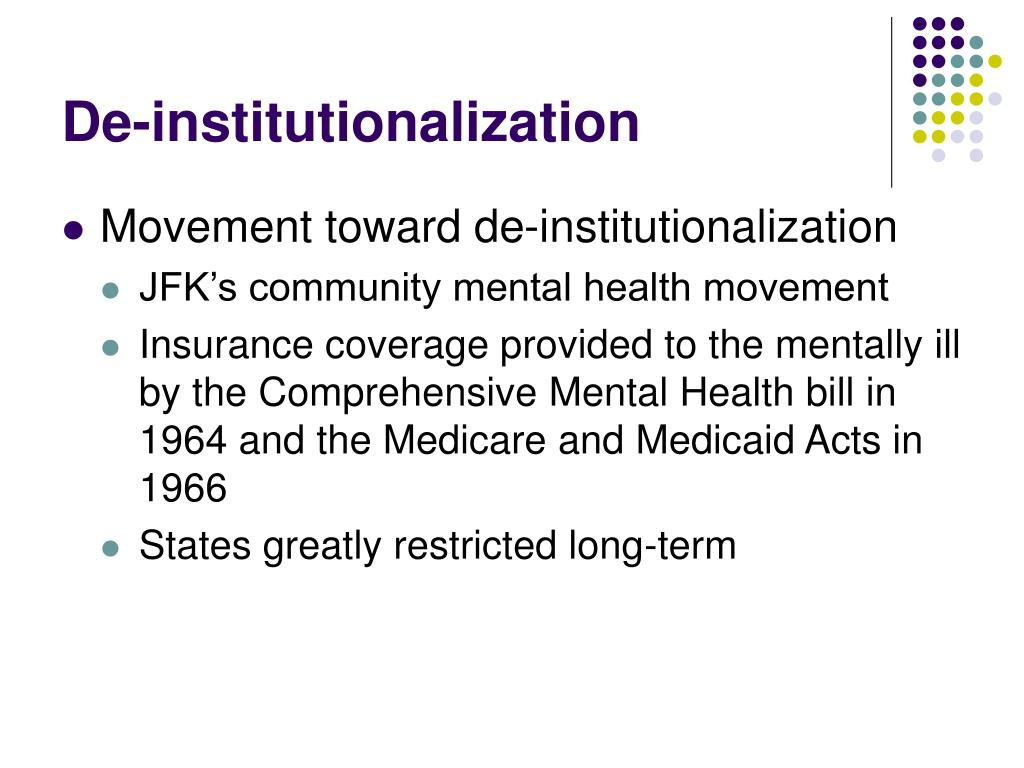 De-institutionalization