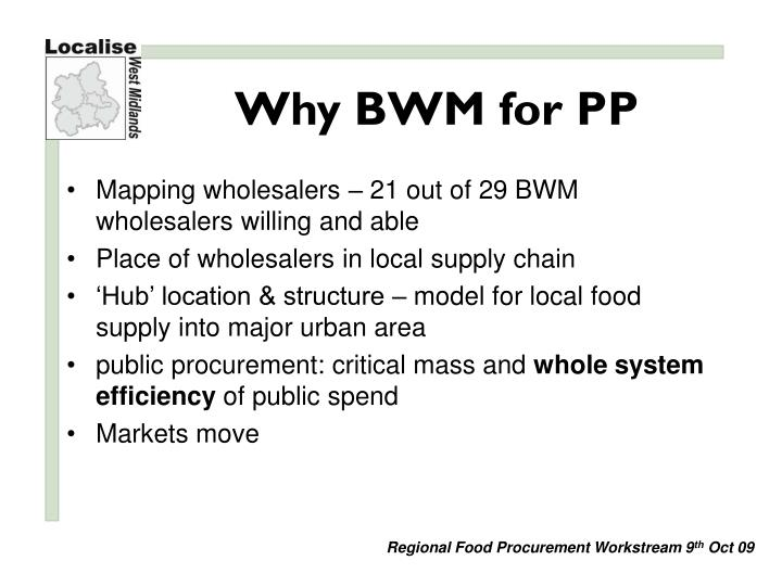 Why bwm for pp