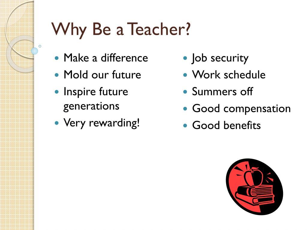 Why Be a Teacher?