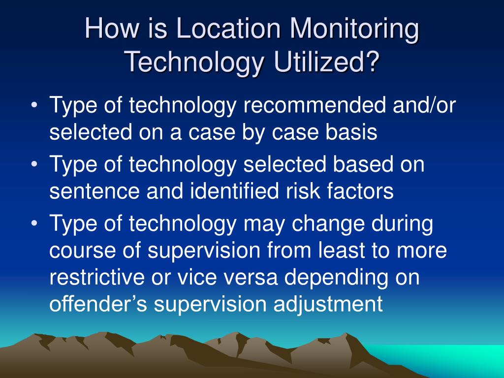 How is Location Monitoring Technology Utilized?