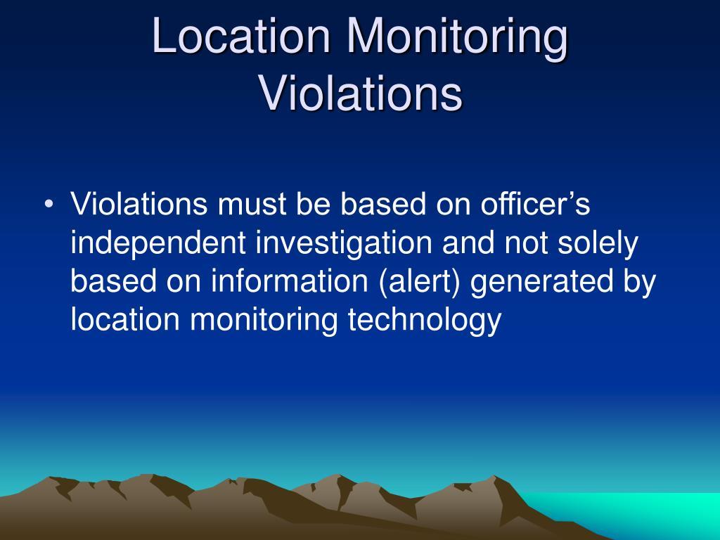 Location Monitoring Violations