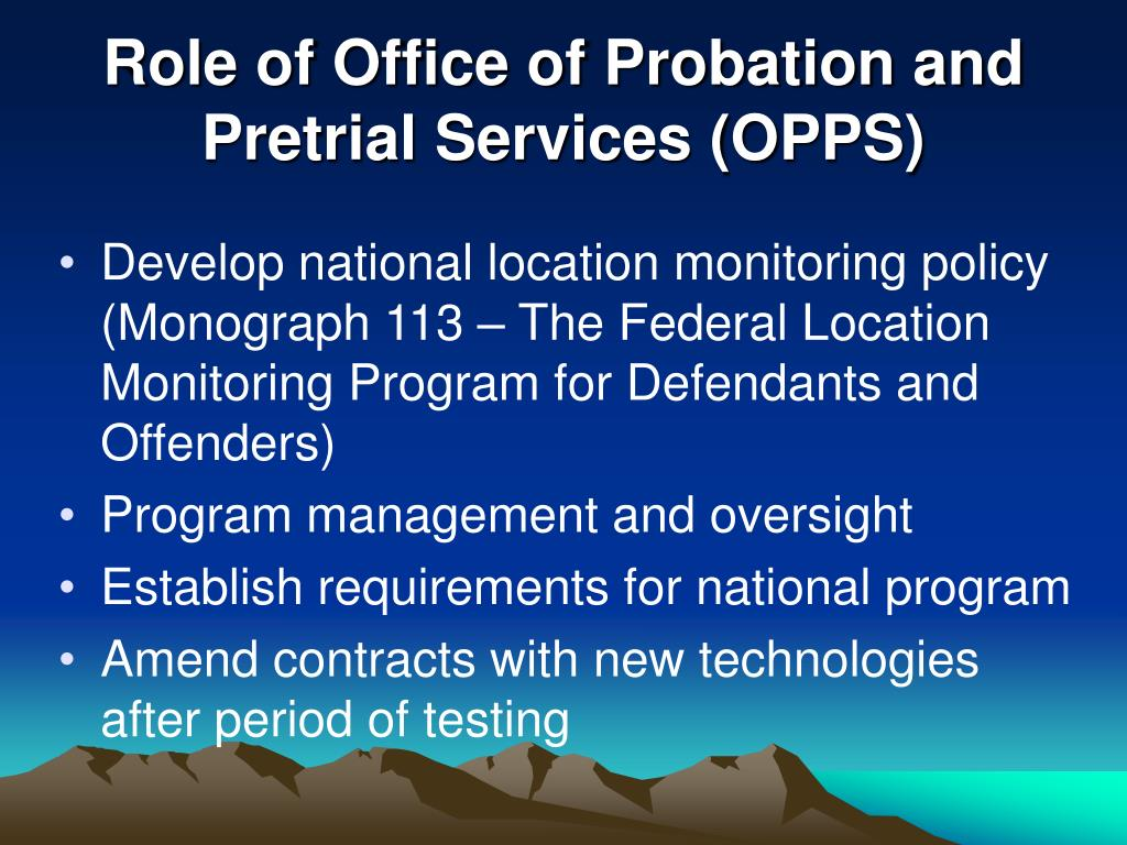 Role of Office of Probation and Pretrial Services (OPPS)