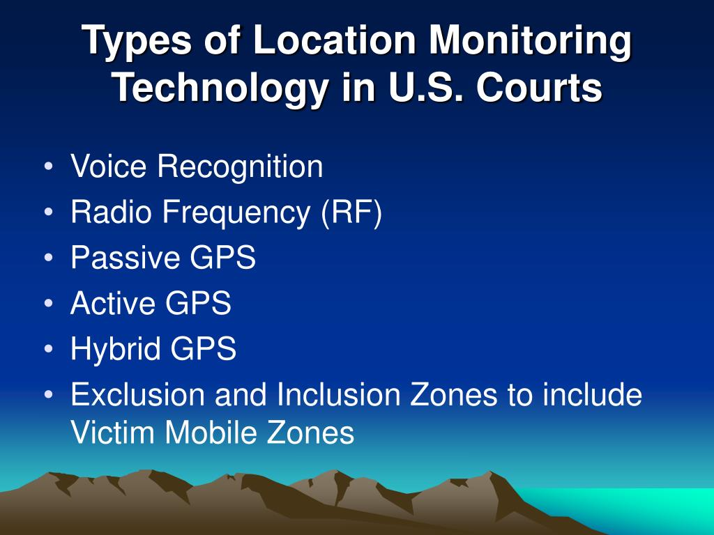 Types of Location Monitoring