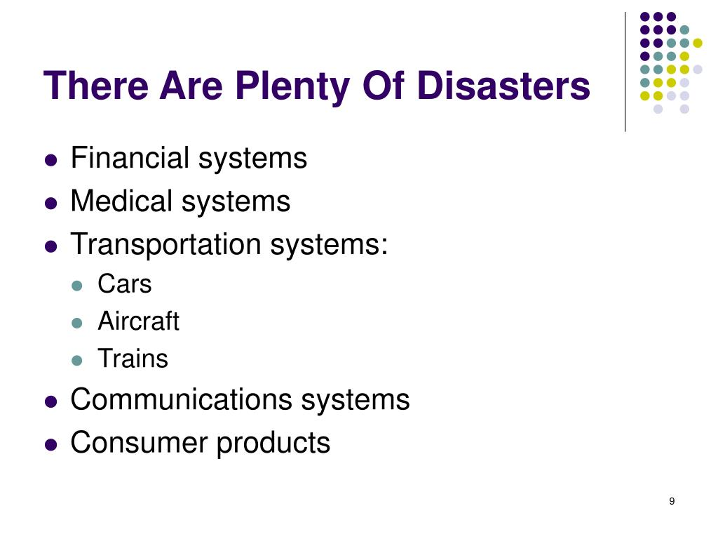 There Are Plenty Of Disasters