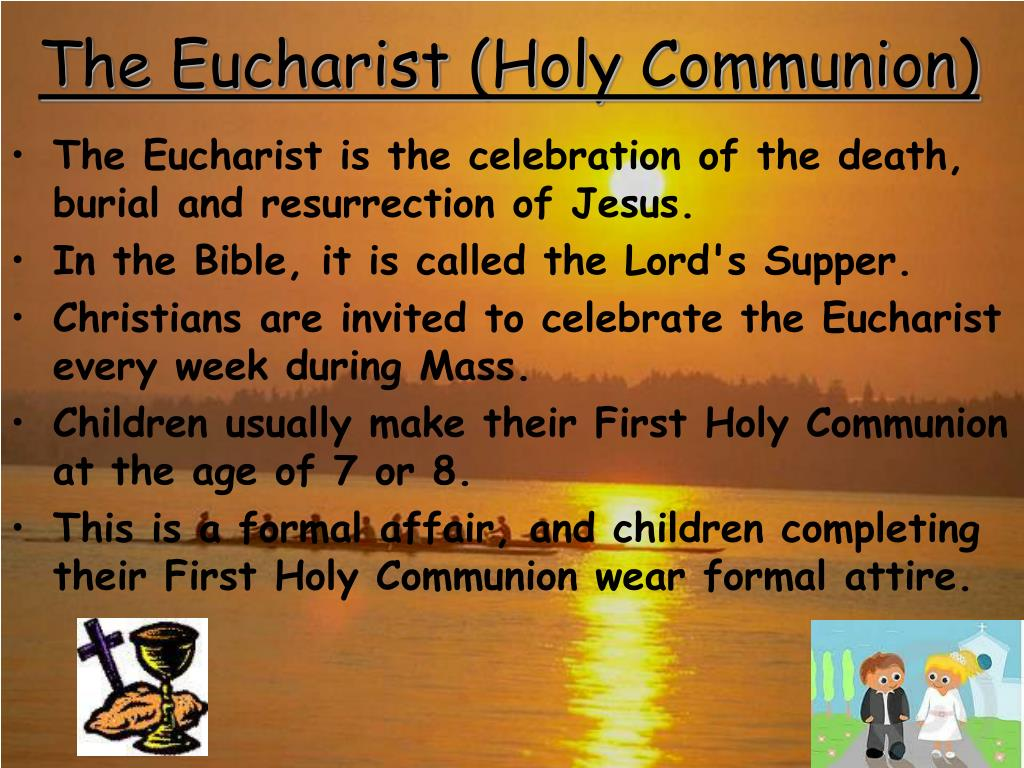 The Eucharist (Holy Communion)