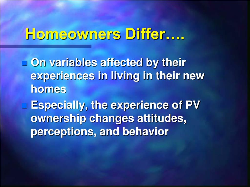 Homeowners Differ….