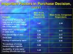 important factors in purchase decision cont d