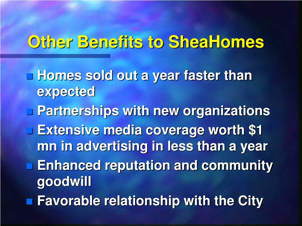Other Benefits to SheaHomes