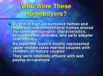 who were these homebuyers