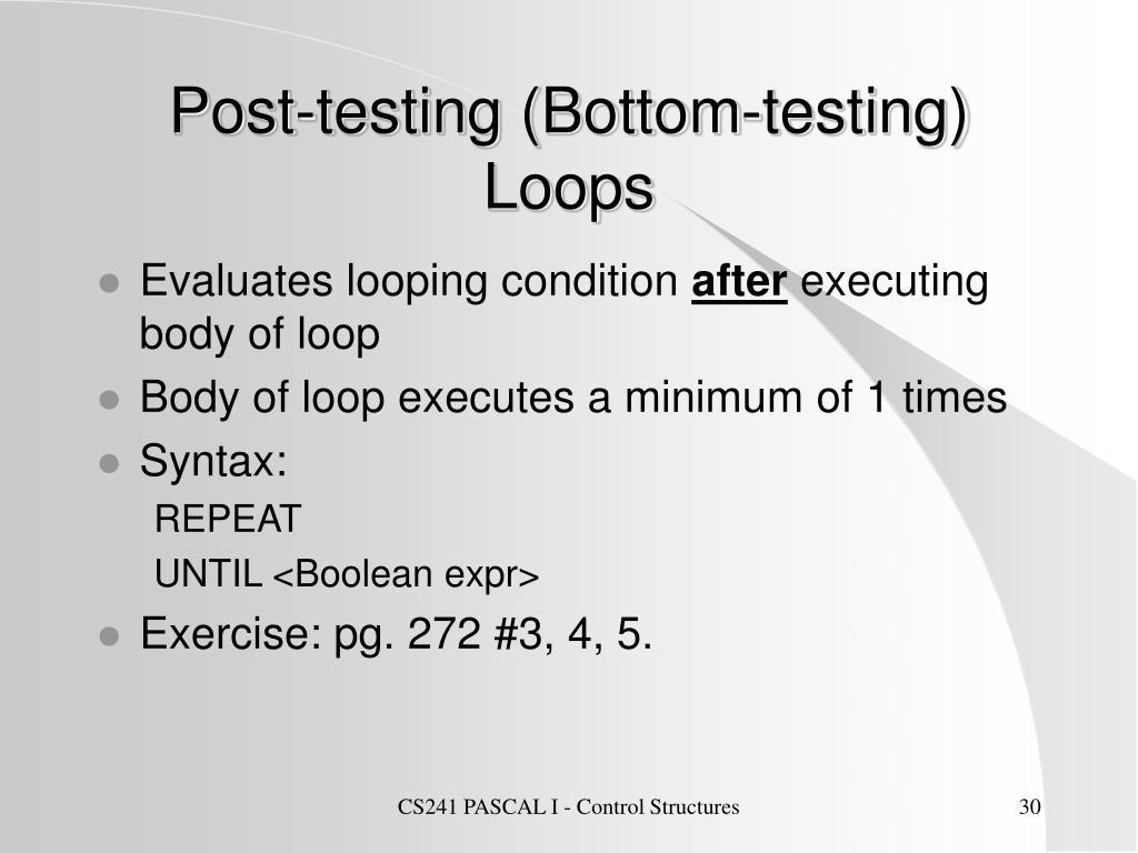 Post-testing (Bottom-testing) Loops