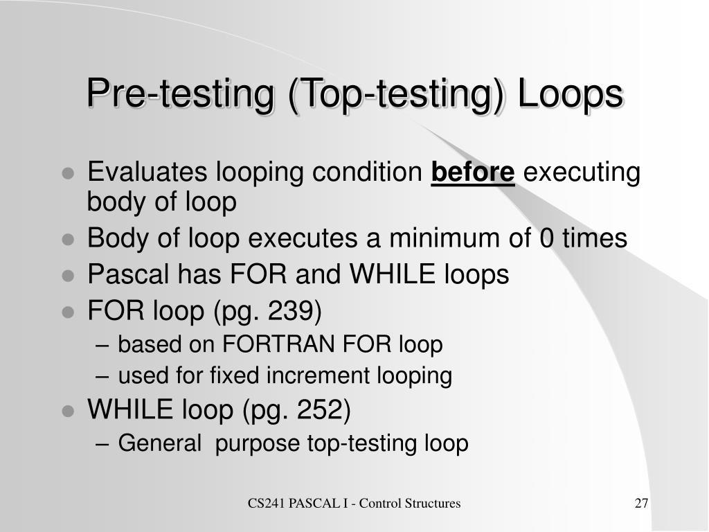 Pre-testing (Top-testing) Loops