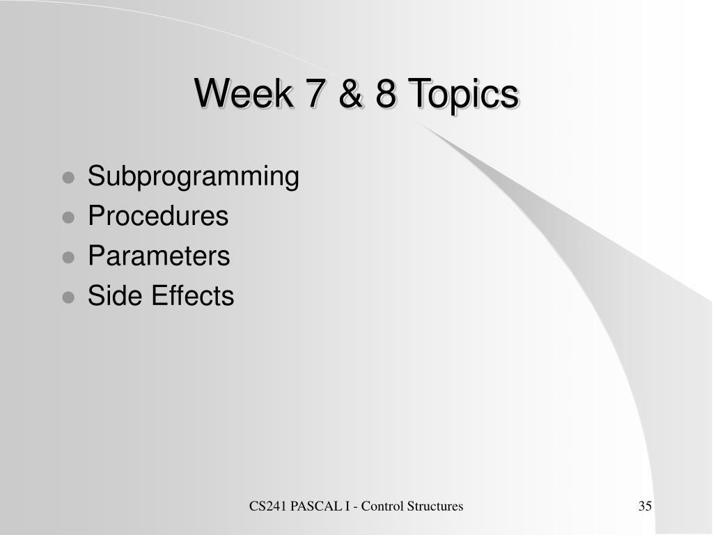 Week 7 & 8 Topics
