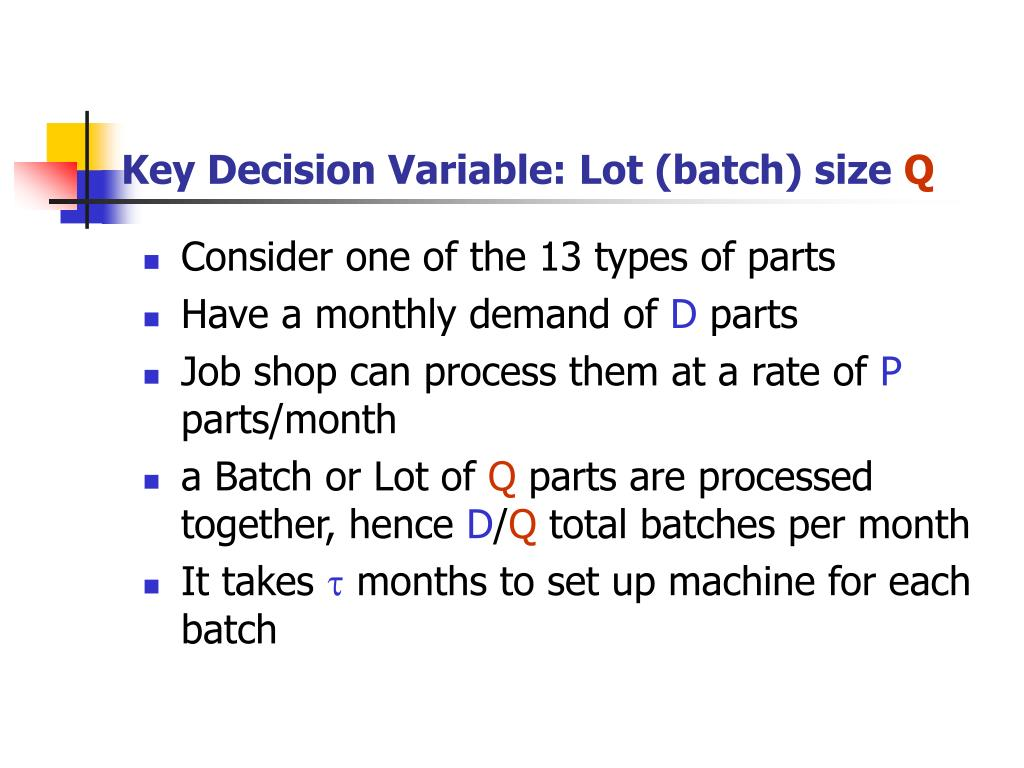 Key Decision Variable: Lot (batch) size