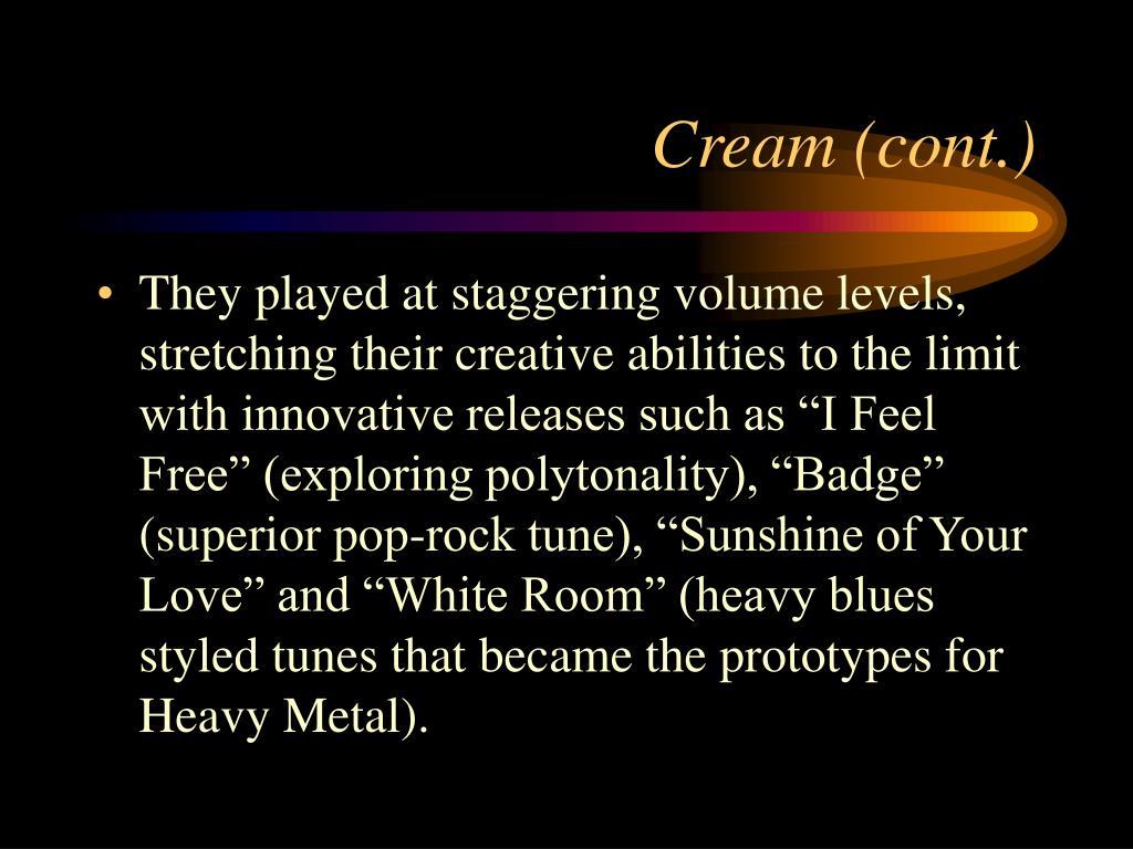 Cream (cont.)
