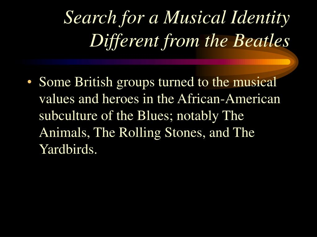Search for a Musical Identity Different from the Beatles