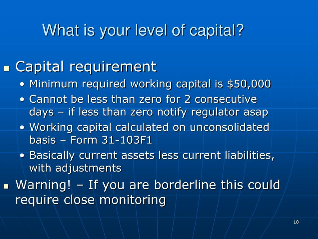 What is your level of capital?