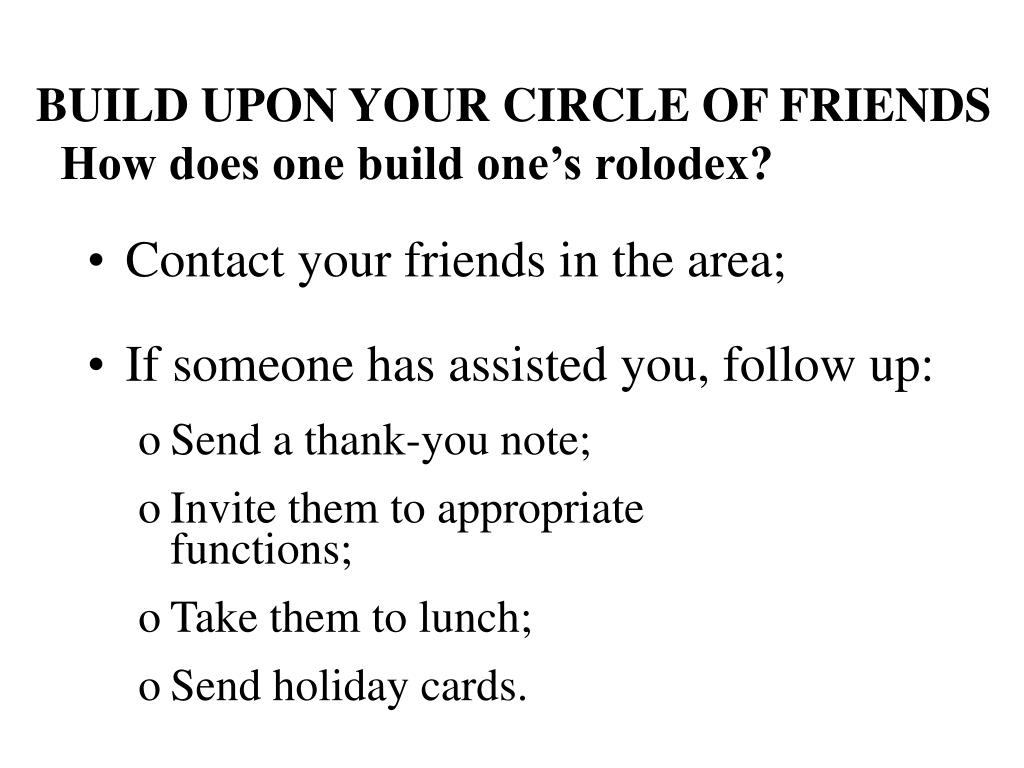 BUILD UPON YOUR CIRCLE OF FRIENDS