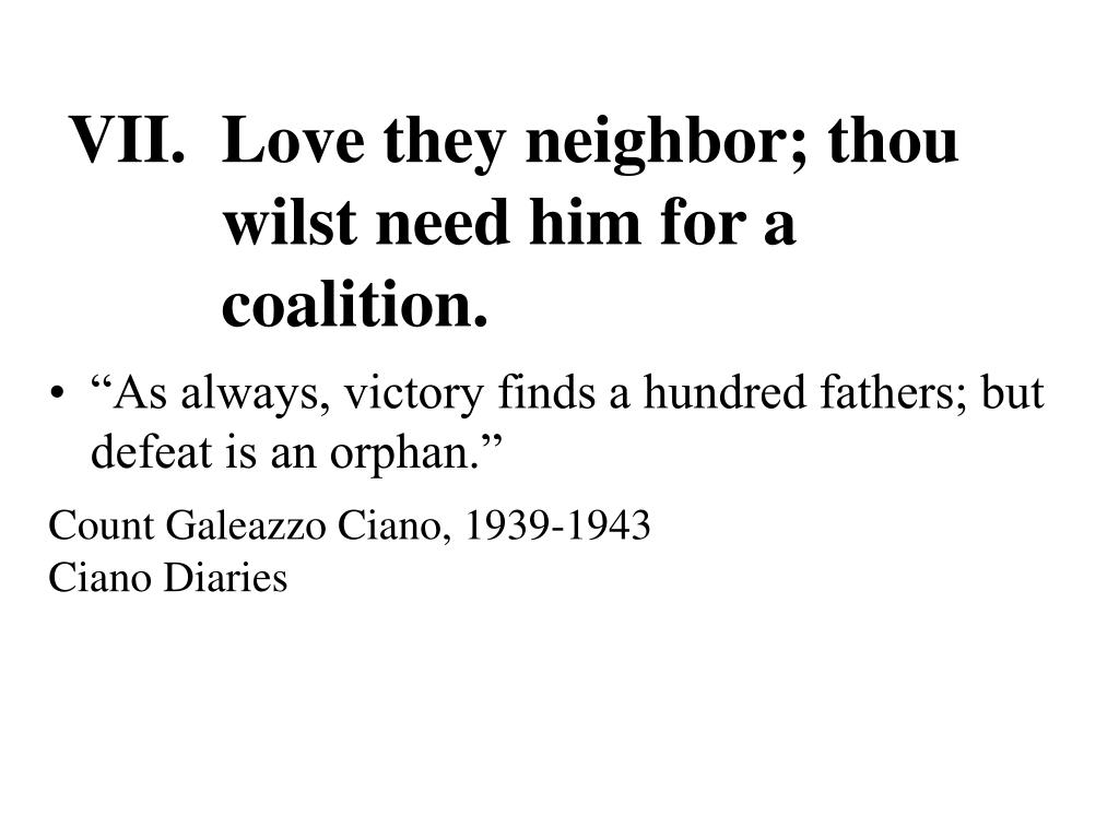 VII.  Love they neighbor; thou