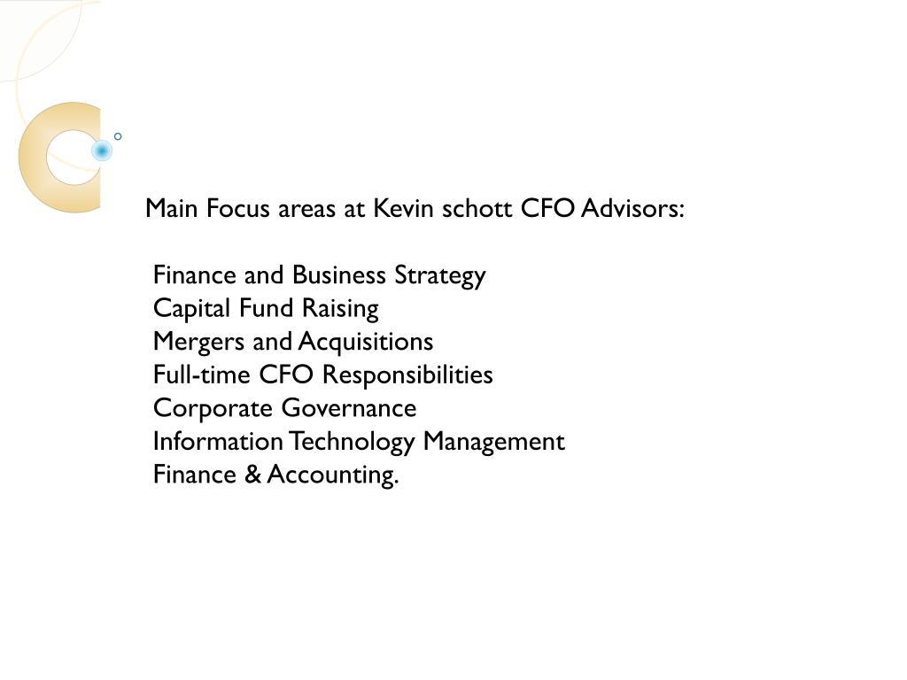Main Focus areas at Kevin schott CFO Advisors: