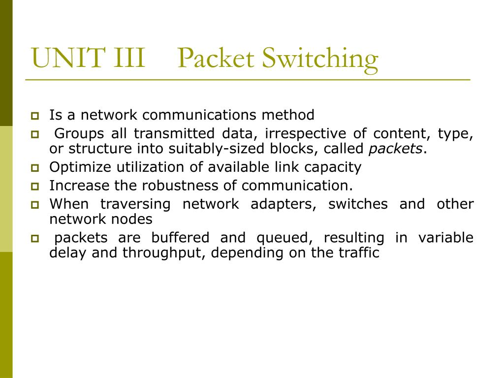 UNIT III    Packet Switching