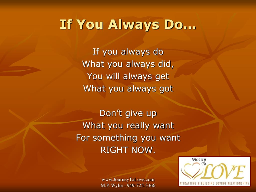 If You Always Do…